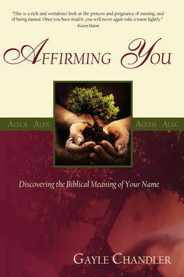Affirming You: Discovering the Biblical Meaning of Your Name (Paperback)