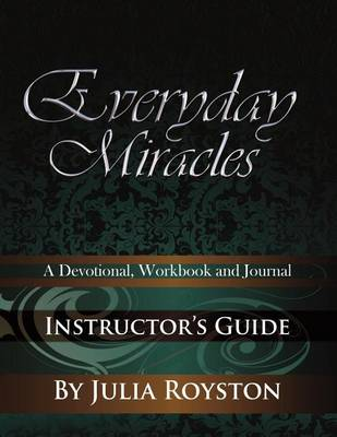 Everyday Miracles Instructor's Guide (Paperback)