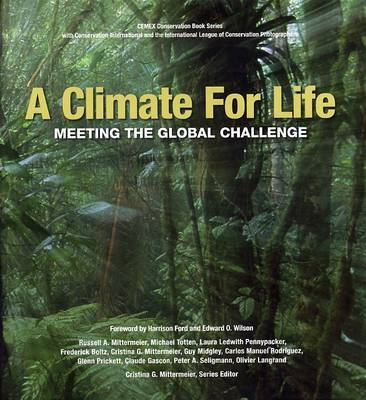 A Climate For Life: Meeting the Global Challenge - CEMEX Conservation Book Series 16 (Hardback)