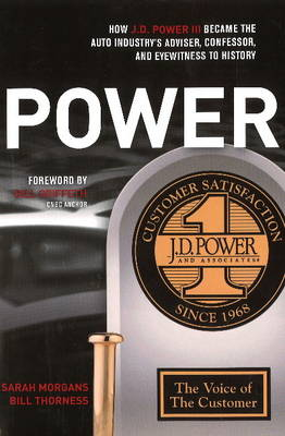 POWER: How J.D. Power III Became the Auto Industrys Adviser, Confessor, and Eyewitness to History (Paperback)