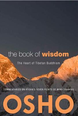 The Book of Wisdom: The Heart of Tibetan Buddhism. Commentaries on Atisha's Seven Points of Mind Training (Paperback)