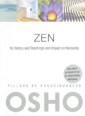 Zen: Its History and Teachings and Impact on Humanity - Pillars of Consciousness (Paperback)