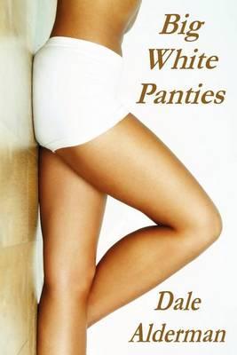 Big White Panties (Paperback)