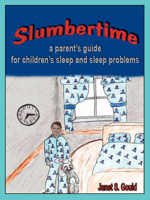 Slumbertime: A Parent's Guide for Children's Sleep and Sleep Problems (Paperback)
