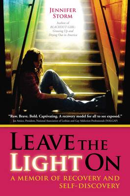 Leave the Light on: A Memoir of Recovery and Self-Discovery (Paperback)