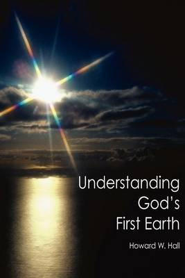 Understanding God's First Earth (Paperback)