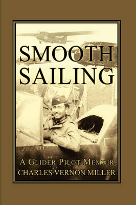 Smooth Sailing, A Glider Pilot Memoir (Paperback)