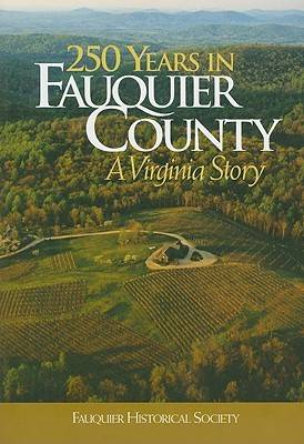 250 Years in Fauquier County: A Virginia Story (Paperback)
