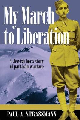 My March to Liberation: A Jewish Boy's Story of Partizan Warfare (Paperback)