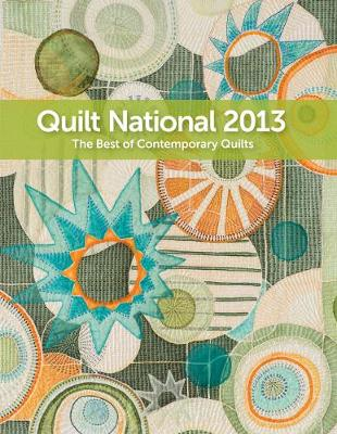 Quilt National 2013: The Best of Contemporary Quilts (Paperback)