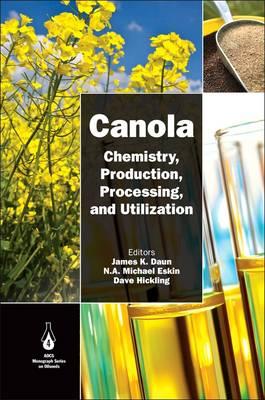 Canola: Chemistry, Production, Processing, and Utilization (Hardback)