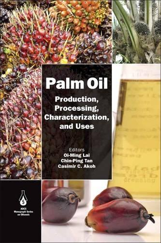 Palm Oil: Production, Processing, Characterization, and Uses (Hardback)
