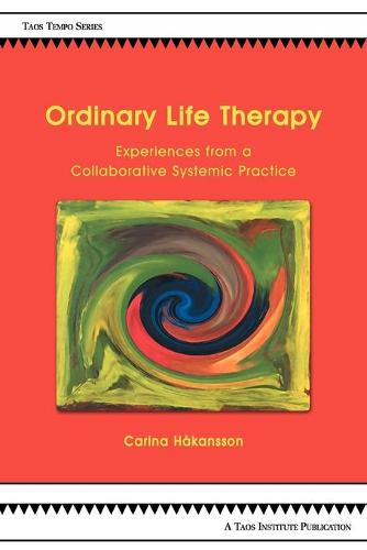 Ordinary Life Therapy: Experiences from a Collaborative Systemic Practice (Paperback)