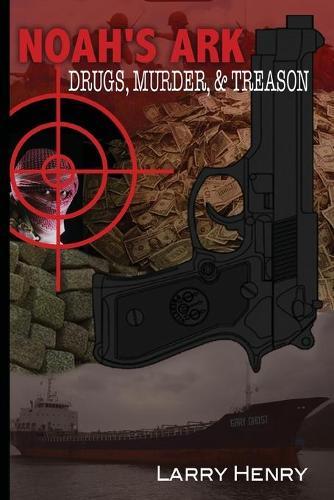 Noah's Ark: Drugs, Murder, & Treason (Paperback)