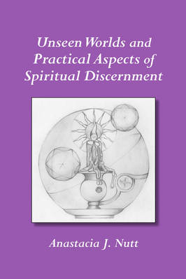 Unseen Worlds and Practical Aspects of Spiritual Discernment (Paperback)