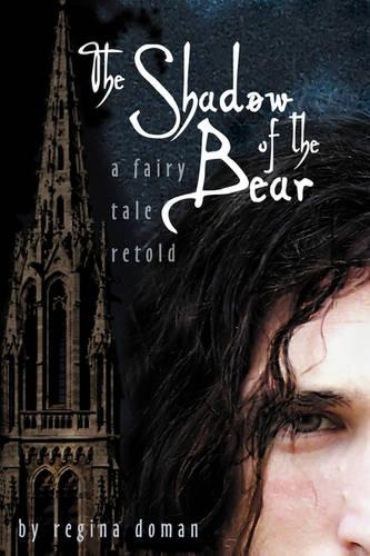The Shadow of the Bear: A Fairy Tale Retold (Paperback)