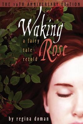 Waking Rose: A Fairy Tale Retold (Paperback)