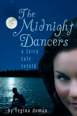 The Midnight Dancers: A Fairy Tale Retold (Paperback)