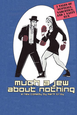 Much a Jew About Nothing - Five Short Plays (Paperback)