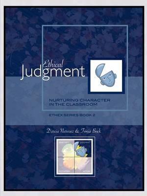 Ethical Judgment: Nurturing Character in the Classroom, EthEx Series Book 2 (Paperback)
