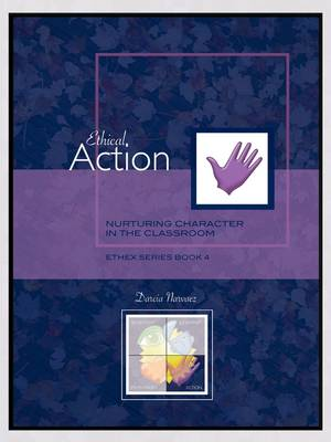 Ethical Action: Nurturing Character in the Classroom, EthEx Series Book 4 (Paperback)
