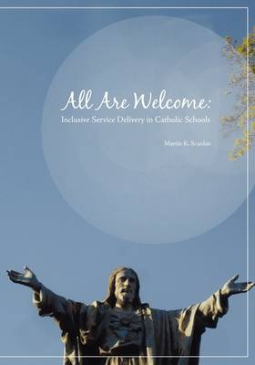 All Are Welcome: Inclusive Service Delivery in Catholic Schools (Paperback)