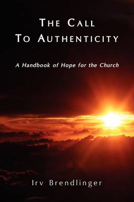 The Call to Authenticity (Paperback)