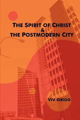 The Spirit of Christ and the Postmodern City (Paperback)