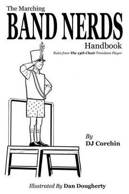 The Marching Band Nerds Handbook (Paperback)