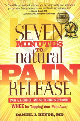 Seven Minutes to Natural Pain Release: Pain is a Choice, and Suffering is Optional - WHEE for Tapping Your Pain Away (Paperback)