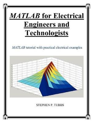 MATLAB for Electrical Engineers and Technologists (Paperback)
