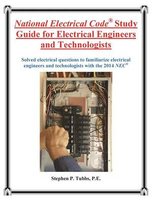 National Electrical Code Study Guide for Electrical Engineers and Technologists (Paperback)
