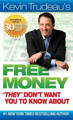 """Free Money """"They"""" Don't Want You to Know About (Paperback)"""