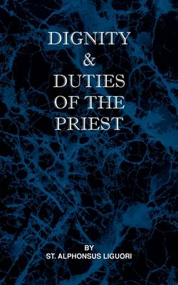 Dignity and Duties of the Priest or Selva (Paperback)