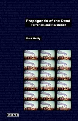Propoganda of the Dead: Terrorism and Revolution (Paperback)