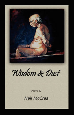 Wisdom & Dust (Paperback)