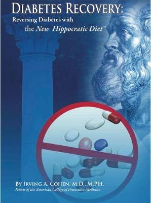 Diabetes Recovery: Reversing Diabetes with the New Hippocratic Diet (Paperback)