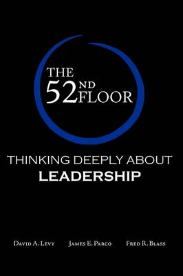 The 52nd Floor: Thinking Deeply About Leadership (Paperback)