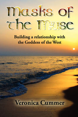 Masks of the Muse: Building a Relationship with the Goddess of the West (Paperback)
