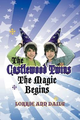 The Castlewood Twins, the Magic Begins (Paperback)
