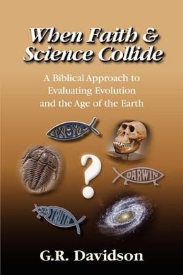 When Faith and Science Collide (Paperback)