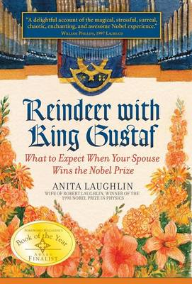 Reindeer with King Gustaf: What to Expect When Your Spouse Wins the Nobel Prize (Hardback)