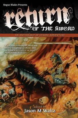 Return of the Sword: An Anthology of Heroic Adventure (Paperback)