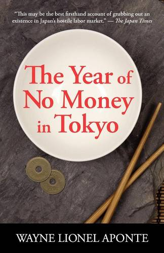 The Year Of No Money In Tokyo (Paperback)
