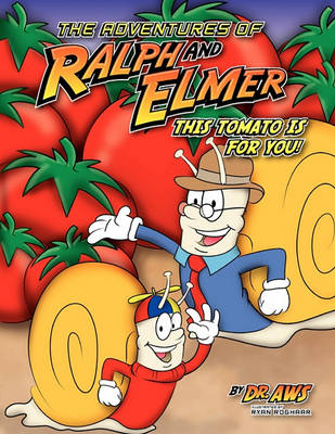 The Adventures of Ralph and Elmer This Tomato Is For You (Paperback)