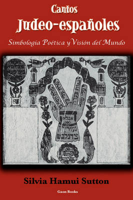 Cantos Judeo-espanoles: Simbologia Poetica Y Vision Del Mundo (Paperback)
