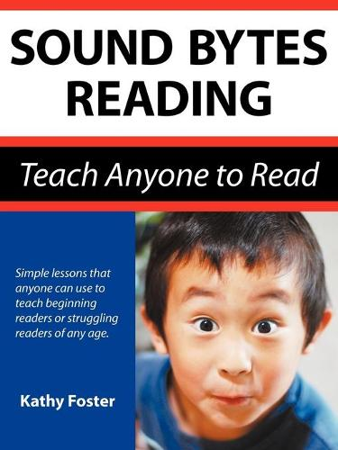 Sound Bytes Reading: Teach Anyone to Read (Paperback)