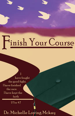 Finish Your Course (Paperback)