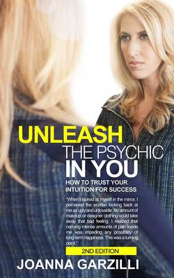 Unleash the Psychic in You: How to Trust Your Intuition for Success (Paperback)