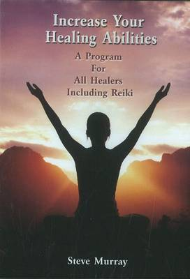 Increase Your Healing Abilities: A Program for All Healers Including Reiki (DVD)